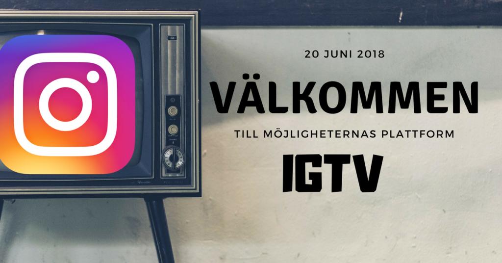 IGTV- Kreativ synbarhet för oss marknadsförare