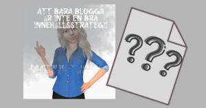 Att bara blogga utan mål är ingen bra strategi